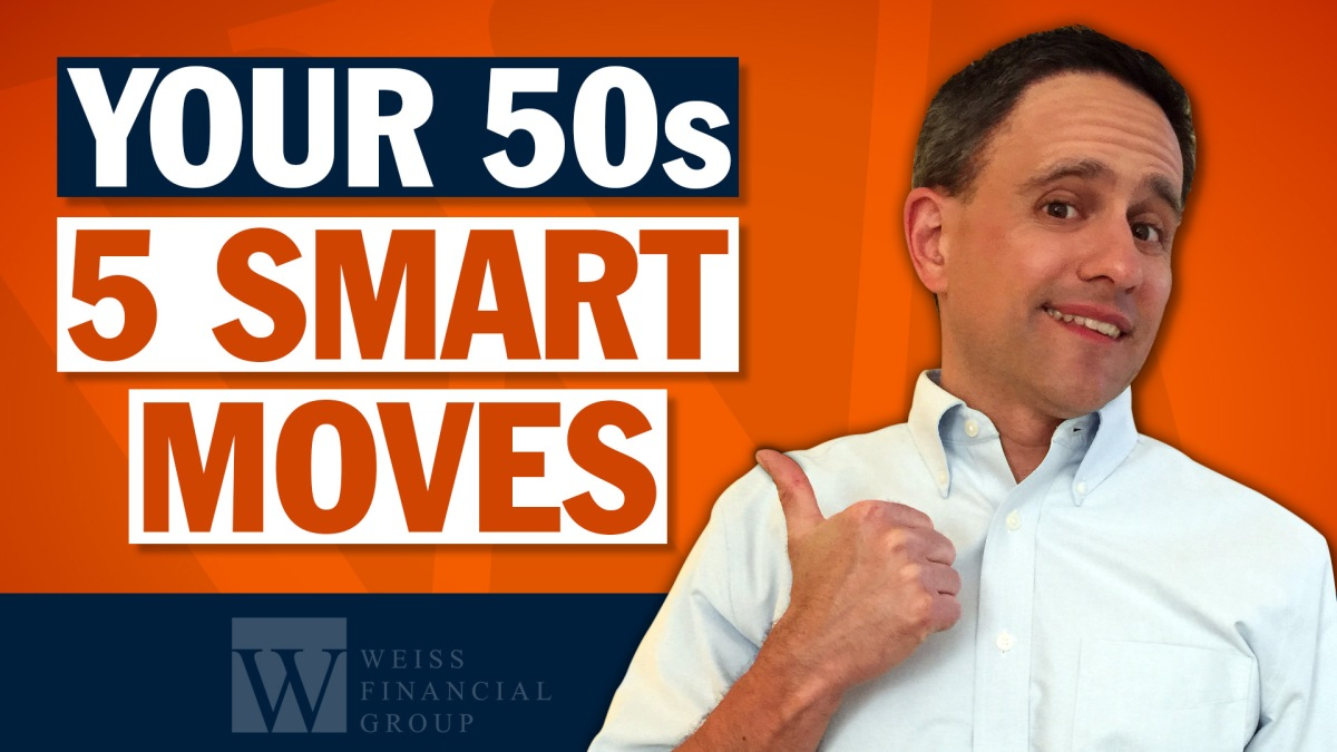 5 Smart Money Moves To Make When You Are In Your 50 S